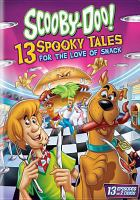 Cover image for Scooby-Doo!. 13 Spooky tales, For the love of snack [videorecording DVD]
