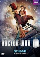 Cover image for Doctor Who [videorecording DVD] : The snowmen