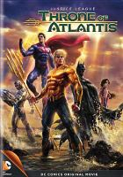 Cover image for Justice League. Throne of Atlantis [videorecording DVD]