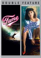 Imagen de portada para Fame, the original movie [videorecording DVD] : Flashdance : double feature.