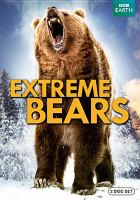 Cover image for Extreme bears [videorecording DVD]