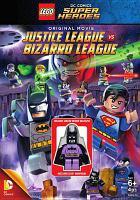 Imagen de portada para LEGO DC Comics super heroes. Justice League vs. Bizarro League [videorecording DVD].