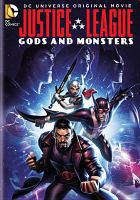 Cover image for Justice League : gods and monsters [videorecording DVD]