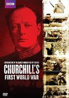 Cover image for Churchill's first world war [videorecording DVD]