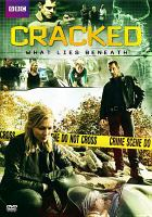 Cover image for Cracked. What lies beneath [videorecording DVD]
