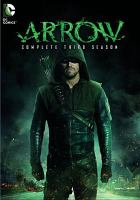 Cover image for Arrow. Season 3, Complete [videorecording DVD]