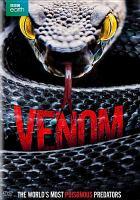 Imagen de portada para Venom [videorecording DVD] : The world's most poisonous creatures