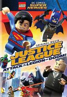 Cover image for LEGO DC Comics super heroes. Justice League : Attack of the legion of doom! [videorecording DVD]
