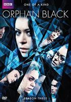 Cover image for Orphan black. Season 3, Complete [videorecording DVD]