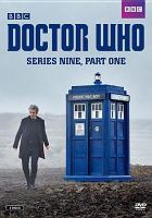 Cover image for Doctor Who. Season 9, Pt. 1 [videorecording DVD] (Peter Capaldi version).