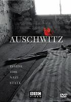 Cover image for Auschwitz : inside the Nazi state [videorecording DVD]