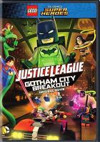 Cover image for LEGO DC comics super heroes. Justice league Gotham City breakout original movie [videorecording DVD]