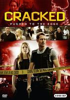 Cover image for Cracked. Pushed to the edge [videorecording DVD].