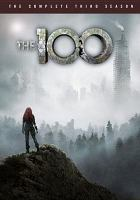 Cover image for The 100. Season 3, Complete [videorecording DVD]
