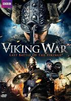 Cover image for Viking War [videorecording DVD] : the last battle of the Vikings