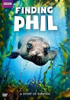 Cover image for Finding Phil [videorecording DVD]