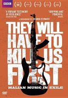 Cover image for They will have to kill us first [videorecording DVD] : Malian music in exile