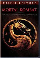 Cover image for Mortal kombat [videorecording DVD] ; Mortal kombat annihilation ; Mortal kombat: legacy