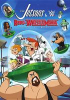 Cover image for The Jetsons and WWE. Robo-Wrestlemania! : original movie [videorecording DVD]