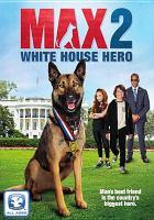 Imagen de portada para Max 2 [videorecording DVD] : White House hero