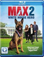 Cover image for Max 2 [videorecording Blu-ray] : White House hero