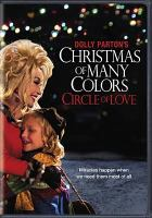 Cover image for Circle of love [videorecording DVD] :/ Dolly Parton's Christmas of many colors