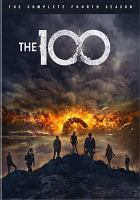 Cover image for The 100. Season 4, Complete [videorecording DVD]