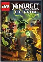 Cover image for LEGO Ninjago, masters of spinjitzu [videorecording DVD] : Day of the departed