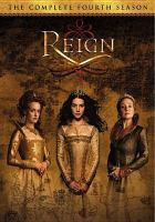 Cover image for Reign. Season 4, Complete [videorecording DVD]