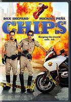 Cover image for CHIPS [videorecording DVD] (Dax Shepard version)