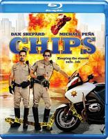 Cover image for CHIPS [videorecording Blu-ray] (Dax Shepard version)