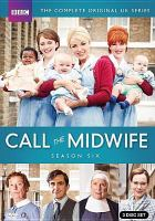 Cover image for Call the midwife. Season 6, Complete [videorecording DVD]
