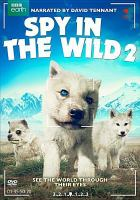 Cover image for Spy in the wild 2 [videorecording DVD]
