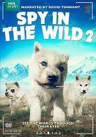 Imagen de portada para Spy in the wild 2 [videorecording DVD]