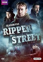 Cover image for Ripper Street. Season 5, Complete [videorecording DVD]