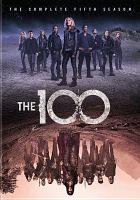 Cover image for The 100. Season 5, Complete [videorecording DVD].