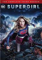 Cover image for Supergirl. Season 3, Complete [videorecording DVD]