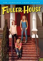 Cover image for Fuller house. Season 3, Complete [videorecording DVD]