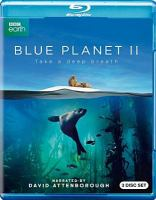 Cover image for Blue planet II [videorecording Blu-ray] : take a deep breath