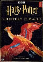 Cover image for Harry Potter : a history of magic [videorecording DVD]