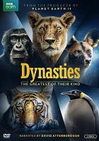 Cover image for Dynasties [videorecording DVD] : the greatest of their kind