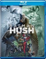 Cover image for Batman. Hush [videorecording Blu-ray]