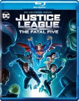 Cover image for Justice League vs. the Fatal Five [videorecording Blu-ray]