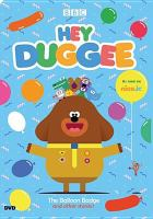 Cover image for Hey Duggee [videorecording DVD] : The balloon badge and other stories!