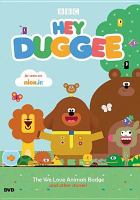 Cover image for Hey Duggee [videorecording DVD] : The we love animals badge and other stories!