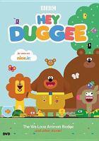 Imagen de portada para Hey Duggee [videorecording DVD] : The we love animals badge and other stories!