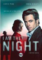 Cover image for I am the night [videorecording DVD]