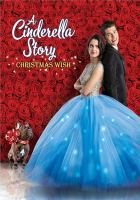 Cover image for A Cinderella story [videorecording DVD] : Christmas wish