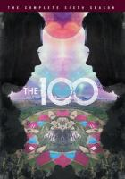Cover image for The 100. Season 6, Complete [videorecording DVD]