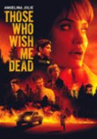 Cover image for Those who wish me dead [videorecording DVD]